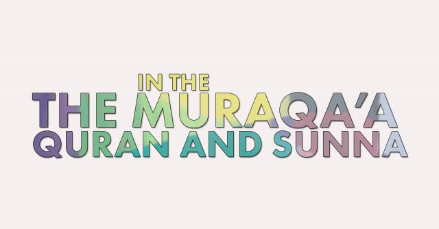 The Muraqa'a in the Quran and Sunna
